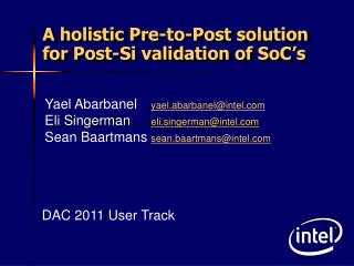 A holistic Pre-to-Post solution for Post-Si validation of SoC's