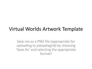 Virtual Worlds Artwork Template