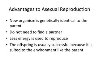 Advantages to Asexual Reproduction