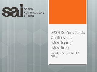 MS/HS Principals Statewide Mentoring Meeting