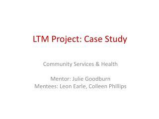 LTM Project: Case Study