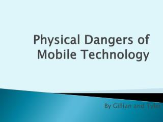 Physical Dangers of Mobile Technology
