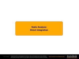 Static Analysis: Direct Integration