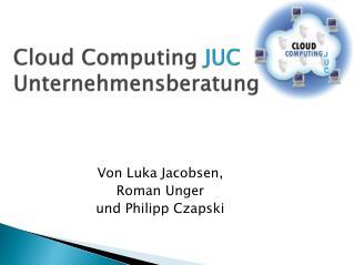 Cloud  Computing  JUC  Unternehmensberatung