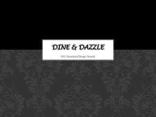 DINE & DAZZLE