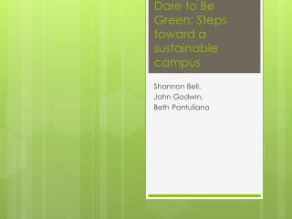 Dare to Be Green: Steps toward a sustainable campus