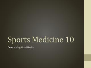 Sports Medicine 10