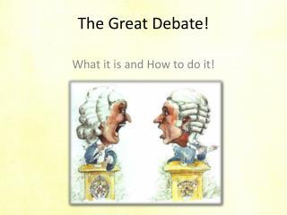 The Great Debate!