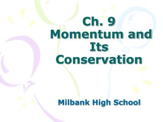Ch. 9   Momentum and Its Conservation