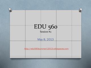 EDU 560  Session #2
