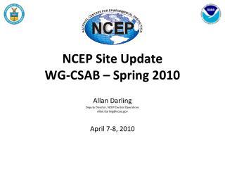 NCEP Site Update WG-CSAB – Spring 2010