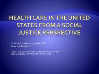 Health Care In the United States from a Social Justice Perspective