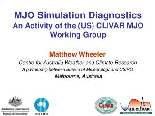 MJO Simulation Diagnostics An Activity of the US CLIVAR MJO Working Group