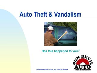 Auto Theft & Vandalism Has this happened to you?