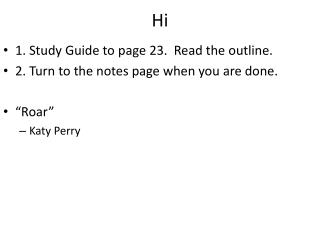 "1. Study Guide to page 23.  Read the outline. 2. Turn to the notes page when you are done. "" Roar"""