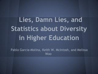 Lies, Damn Lies, and Statistics about Diversity in Higher Education