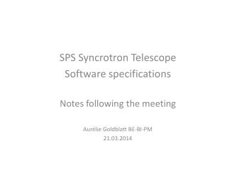 SPS  Syncrotron Telescope Software  specifications Notes  following  the meeting