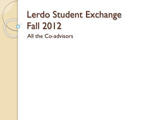 Lerdo  Student Exchange Fall 2012