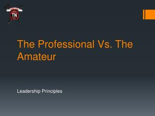 The Professional Vs. The Amateur
