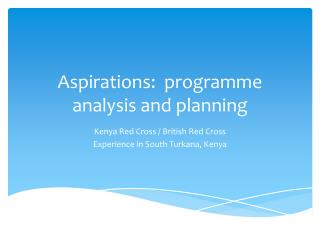 Aspirations:   programme  analysis and planning