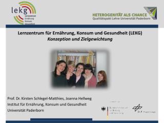 Lernzentrum für Ernährung, Konsum und Gesundheit (LEKG) Konzeption und Zielgewichtung
