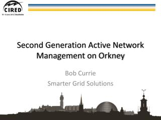 Second Generation Active Network Management on Orkney