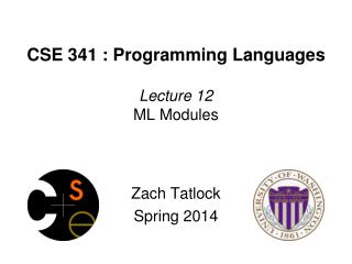 CSE 341 : Programming Languages Lecture  12 ML Modules