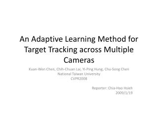 An Adaptive Learning Method for Target Tracking across Multiple Cameras