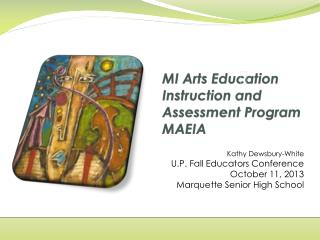 MI Arts Education Instruction and Assessment Program MAEIA