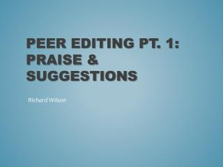 Peer Editing Pt. 1: Praise & Suggestions