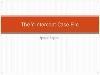 The Y-Intercept Case File