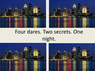 Four dares. Two secrets. One night.