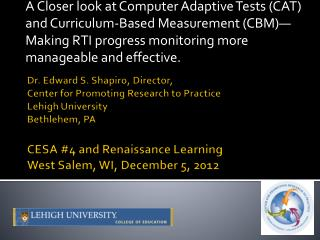 A Closer  look at Computer Adaptive Tests (CAT) and Curriculum-Based  Measurement ( CBM) —