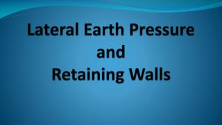 Lateral Earth Pressure and  Retaining Walls