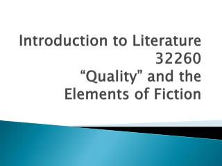 """Introduction to Literature  32260 """"Quality"""" and the Elements of Fiction"""