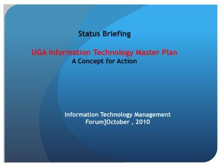 Status Briefing UGA Information Technology Master Plan A Concept for Action