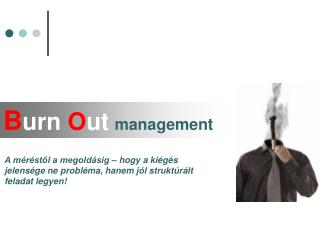 B urn O ut management