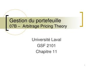 Gestion du portefeuille 07B �  Arbitrage Pricing Theory