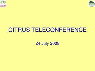 CITRUS TELECONFERENCE