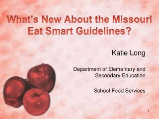 What s New About the Missouri Eat Smart Guidelines