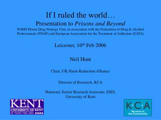 If I ruled the world  Presentation to Prisons and Beyond NOMS Prison Drug Strategy Unit, in association with the Federat