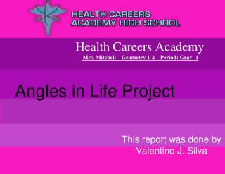 Health Careers Academy   Mrs. Mitchell – Geometry 1-2 – Period: Gray- 1