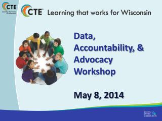 Data, Accountability, & Advo cacy Workshop May 8, 2014