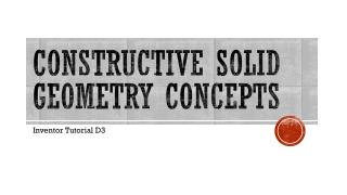 Constructive solid geometry concepts