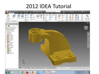 2012 IDEA Tutorial