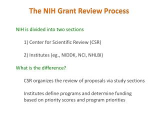 NIH is divided into two sections 1) Center for Scientific Review (CSR)