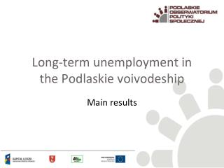 Long-term unemployment in the  Podlaskie voivodeship