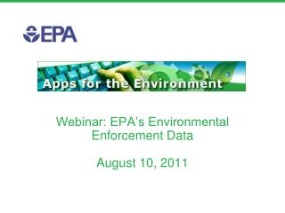 Webinar: EPA's Environmental Enforcement Data August 10, 2011