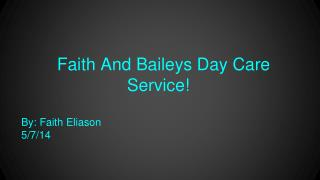 Faith And Baileys Day Care Service!