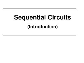 Sequential Circuits ( Introduction )